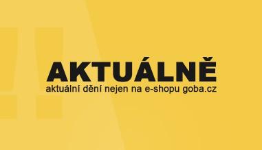 AKTUÁLNĚ - aktuální dění nejen na e-shopu goba.cz